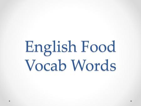 English Food Vocab Words. Breakfast Lunch Dinner.