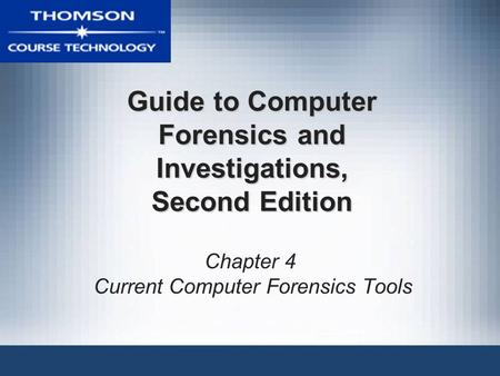 Guide to Computer Forensics and Investigations, Second Edition Chapter 4 Current Computer Forensics Tools.