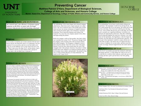 Preventing Cancer Matthew Patrick O'Hara, Department of Biological Sciences, College of Arts and Sciences, and Honors College Mentor: Susan Eve, Department.