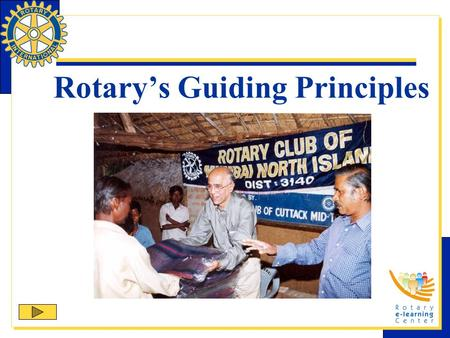 Rotary's Guiding Principles. Four basic principles guide Rotarians in achieving the ideal of service and high ethical standards:  Object of Rotary 