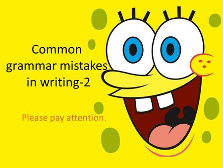 Common grammar mistakes in writing-2 Please pay attention.
