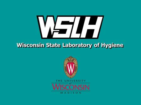 Wisconsin State Laboratory of Hygiene. WISCONSIN STATE LABORATORY OF HYGIENE 2 MAC PCR at WSLH Julie Tans-Kersten, MS, BS-MT (ASCP) Tuberculosis Laboratory.