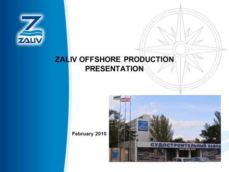 ZALIV OFFSHORE PRODUCTION PRESENTATION February 2010.