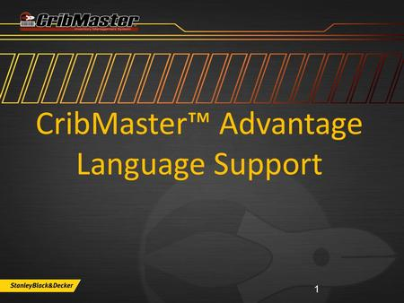 CribMaster™ Advantage Language Support 1. CribMaster Advantage Support Options www.cribmaster.com/vending ftp.ecribmaster.com/pub Videos - ftp.ecribmaster.com/pub/documentation/videos/