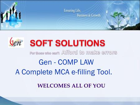WELCOMES ALL OF YOU Gen - COMP LAW A Complete MCA e-filling Tool.