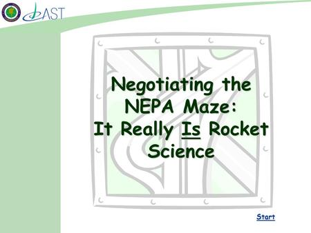 Negotiating the NEPA Maze: It Really Is Rocket Science Start.