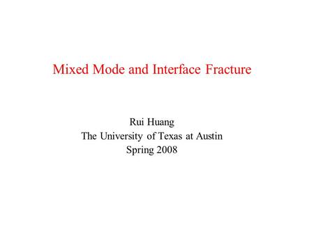 Mixed Mode and Interface Fracture