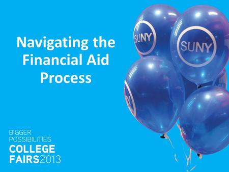 Navigating the Financial Aid Process. TOPICS 1.How much does college cost? 2.Net Price Calculator 3.How and when to apply for financial aid 4.How is financial.