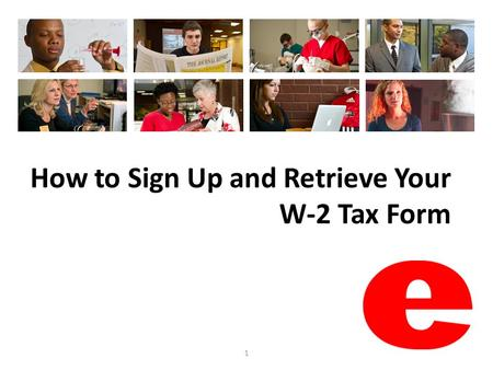 How to Sign Up and Retrieve Your W-2 Tax Form 1. 2 How to Access CougarNet Type www.siue.edu into the address bar and press Enter.www.siue.edu Click the.