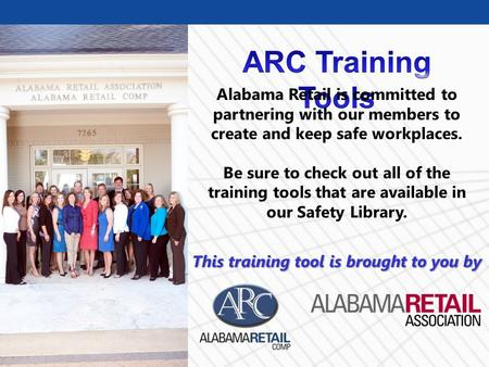 © BLR ® —Business & Legal Resources 1301 Alabama Retail is committed to partnering with our members to create and keep safe workplaces. Be sure to check.