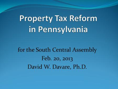 For the South Central Assembly Feb. 20, 2013 David W. Davare, Ph.D.