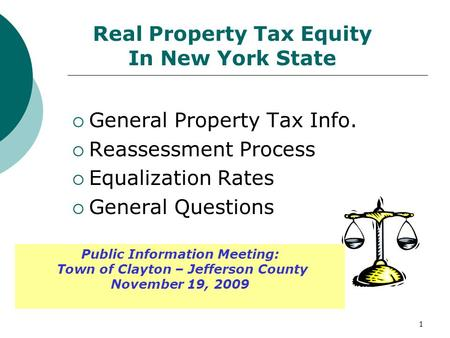 1 Real Property Tax Equity In New York State  General Property Tax Info.  Reassessment Process  Equalization Rates  General Questions Public Information.