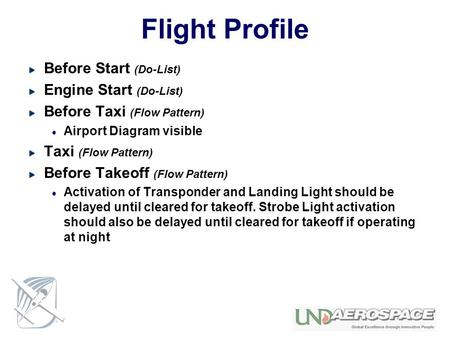 Flight Profile Before Start (Do-List) Engine Start (Do-List) Before Taxi (Flow Pattern) Airport Diagram visible Taxi (Flow Pattern) Before Takeoff (Flow.