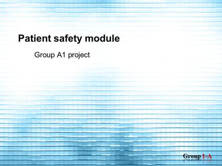 Patient safety module Group A1 project. Video instructions and methods for patient safety descreption  Goal: making short and easy to follow videos,