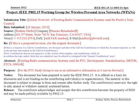 IEEE 802.15-12-0053-01-0ptc Submission January 2012 Ibrahim Muftic, Parsons BrinckerhoffSlide 1 Project: IEEE P802.15 Working Group for Wireless Personal.