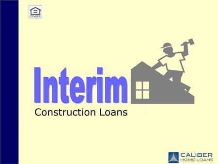 Construction Loans. Step #1 - Apply for financing Step #2 - Interim loan secured Step #3 - Construction commences Step #4 - Construction complete Step.
