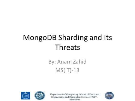 MongoDB Sharding and its Threats By: Anam Zahid MS(IT)-13.