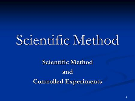 Scientific Method and Controlled Experiments