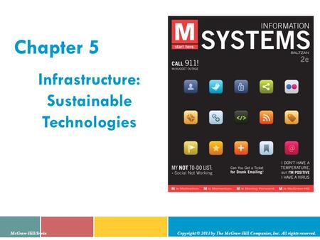 Chapter 5 Infrastructure: Sustainable Technologies McGraw-Hill/Irwin Copyright © 2013 by The McGraw-Hill Companies, Inc. All rights reserved.