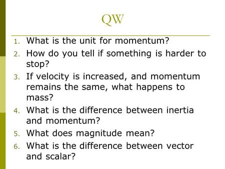 QW What is the unit for momentum?