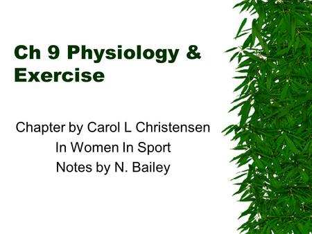 Ch 9 Physiology & Exercise Chapter by Carol L Christensen In Women In Sport Notes by N. Bailey.