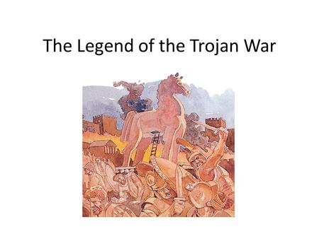 The Legend of the Trojan War