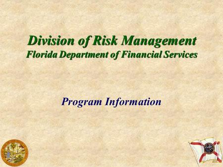 Division of Risk Management Florida Department of Financial Services Program Information.
