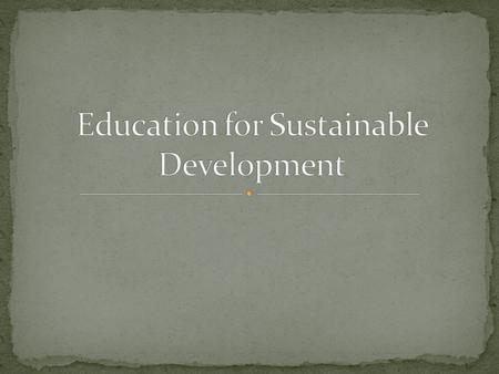 Sustainability education (ES), Education for Sustainability (EFS), and Education for Sustainable Development (ESD) are interchangeable terms describing.