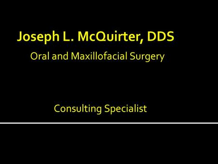 Oral and Maxillofacial Surgery Consulting Specialist.