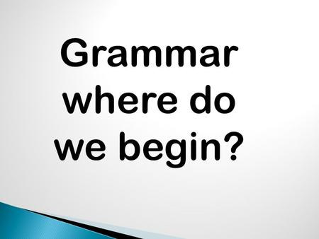 Grammar where do we begin?.  ACT Scores  journal.com/schools/kentucky/tests/act/  Response to Intervention  Kentucky Core.