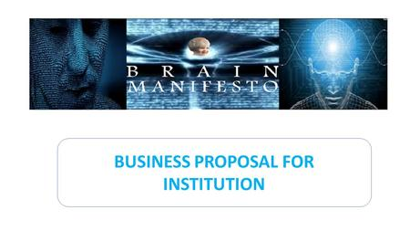 BUSINESS PROPOSAL FOR INSTITUTION. PRODUCTS & SERVICES We use non-invasive methods & technologies & our product is applicable to all age group which is.