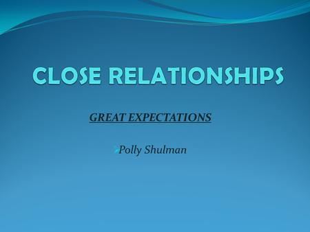 GREAT EXPECTATIONS Polly Shulman