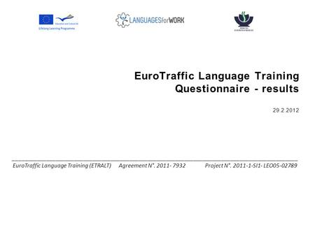 EuroTraffic Language Training Questionnaire - results 29.2.2012 _____________________________________________________________________________________________.