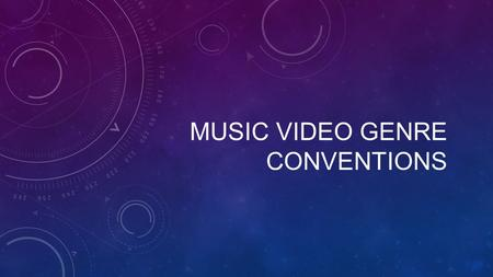 MUSIC VIDEO GENRE CONVENTIONS. While all music videos fall into the main three music video categories of Performance, Narrative and Concept. Different.