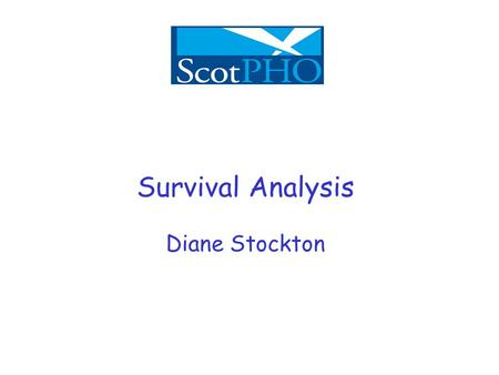Survival Analysis Diane Stockton. Survival Curves Y axis, gives the proportion of people surviving from 1 at the top to zero at the bottom, representing.