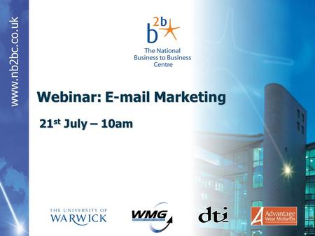 Www.nb2bc.co.uk 21 st July – 10am Webinar: E-mail Marketing.