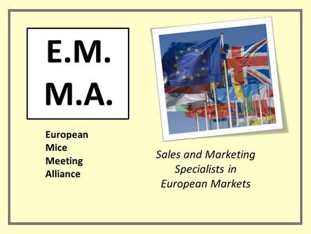 Sales and Marketing Specialists in European Markets.