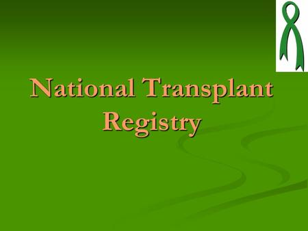 National Transplant Registry. Content Introduction Introduction Of Transplantation in Malaysia Transplant Transplant Registry defined The The National.