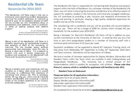 Residential Life Team Vacancies for 2014-2015 The Residential Life Team is responsible for maintaining both discipline and pastoral support within the.