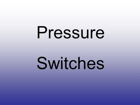 Pressure Switches. New modulating and multi-stage furnaces are more complex and require that installation instructions and procedures be followed so that.