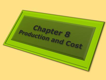 1. PRODUCTION CHOICES AND COSTS: THE SHORT RUN Learning Objectives 1.Understand the terms associated with the short-run production function—total product,