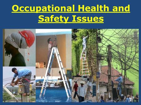 Occupational Health and Safety Issues