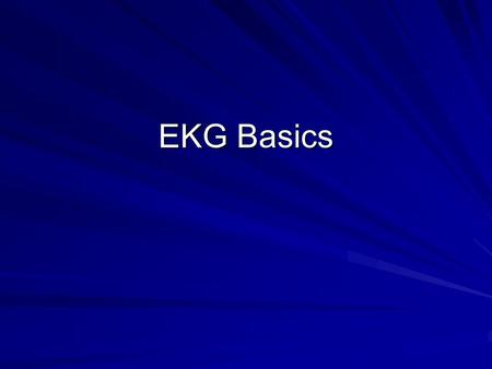 EKG Basics. Outline 1. Review of the conduction system 2. EKG waveforms and intervals 3. EKG leads 4. Determining heart rate 5. Determining QRS axis.