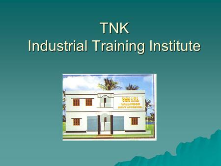 TNK Industrial Training Institute. Sivathanu Educational Trust which is one of the reputed service institutions of Tirunelveli District which was founded.