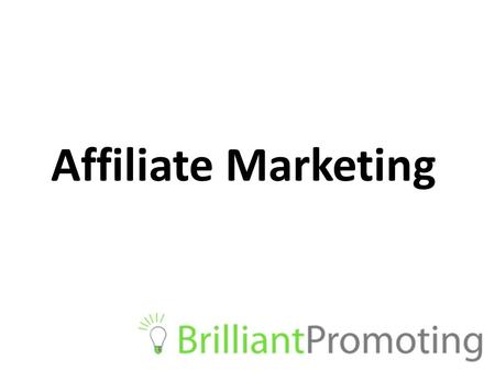 Affiliate Marketing. What is Affiliate Marketing Type of performance-based marketing that rewards affiliates for generating leads or sales. The most common.
