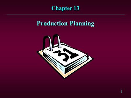 Chapter 13 Production Planning.
