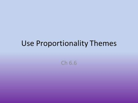 Use Proportionality Themes