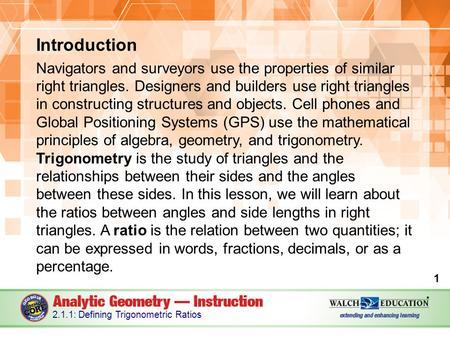 Introduction Navigators and surveyors use the properties of similar right triangles. Designers and builders use right triangles in constructing structures.