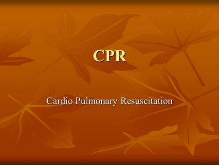 CPR Cardio Pulmonary Resuscitation. Introduction The American Heart Association designed Heartsaver CPR in schools course to prepare you to: The American.