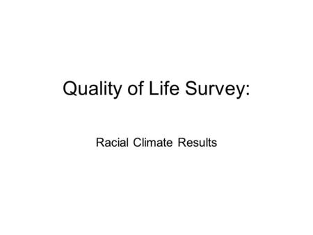 Quality of Life Survey: Racial Climate Results. Black history month participation.